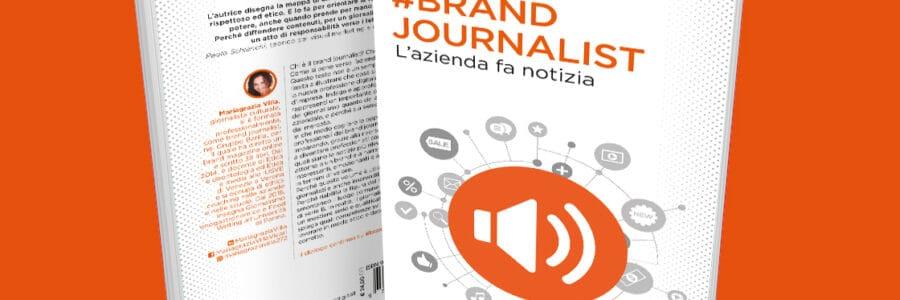 """Segnaliamo """"Brand Journalist – L'azienda fa notizia"""", il nuovo libro di Mariagrazia Villa"""